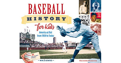 Baseball History for Kids : America at Bat from 1900 to Today, With 19 Activities (Paperback) (Richard - image 1 of 1