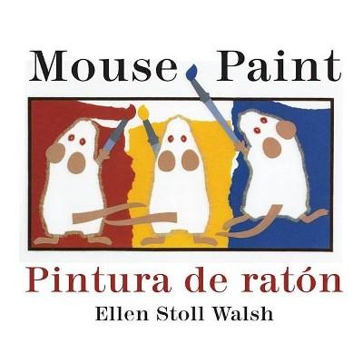 Pintura de Raton/Mouse Paint Bilingual Boardbook - by  Ellen Stoll Walsh (Board Book)