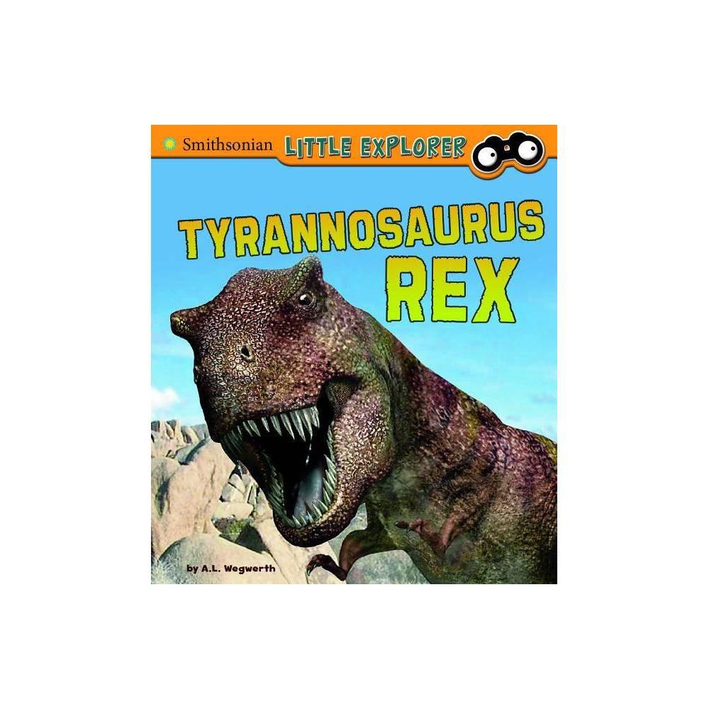 Tyrannosaurus Rex Little Paleontologist By A L Wegwerth Paperback