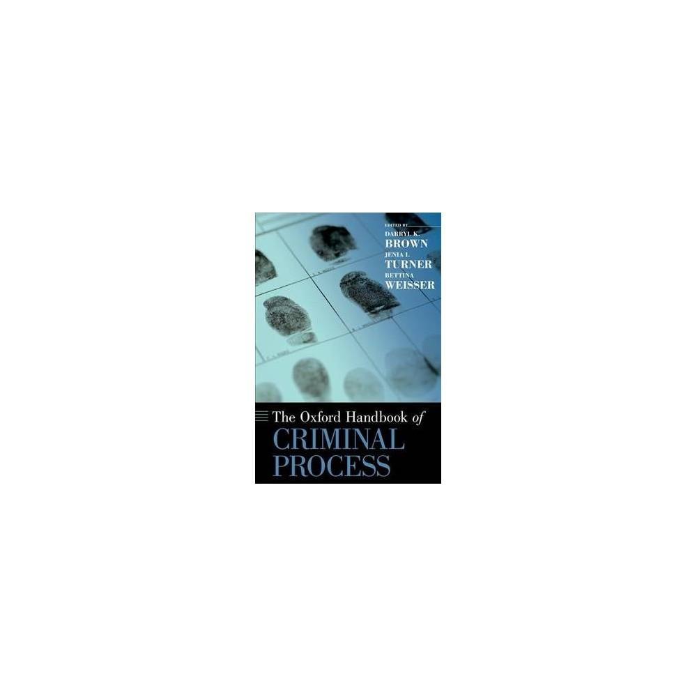 Oxford Handbook of Criminal Process - (Oxford Handbooks) (Hardcover)