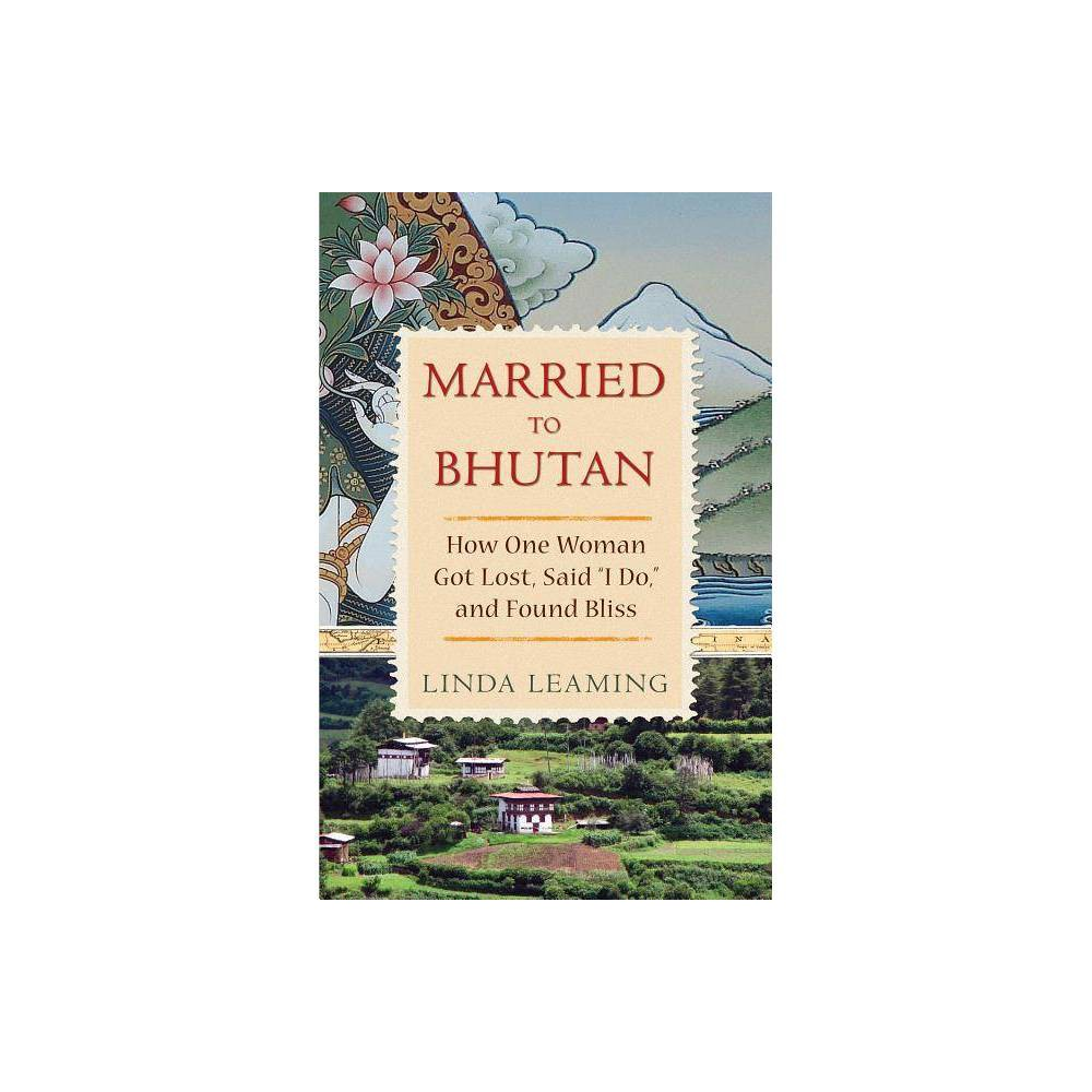 Married To Bhutan By Linda Leaming Paperback