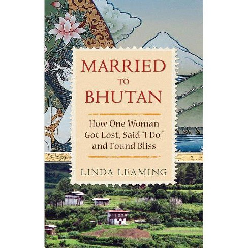 Married to Bhutan - by  Linda Leaming (Paperback) - image 1 of 1