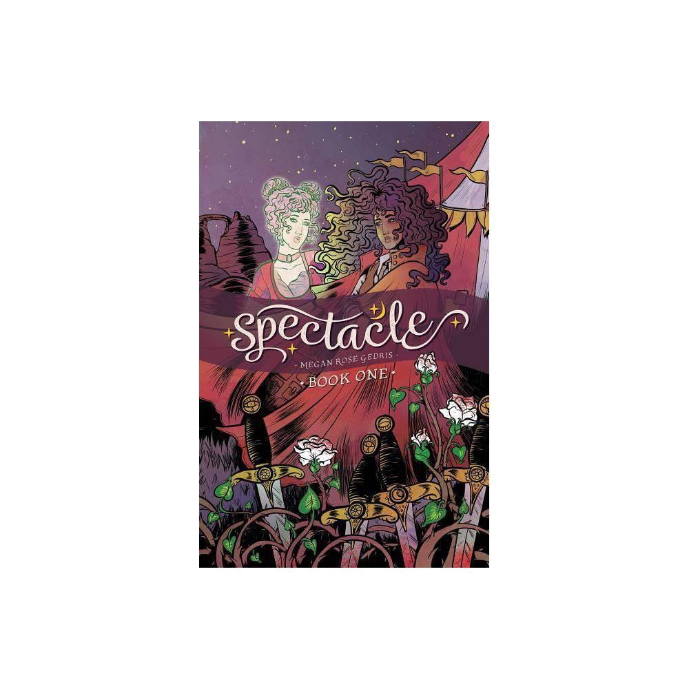 Spectacle Vol 1 Volume 1 By Megan Rose Gedris Paperback