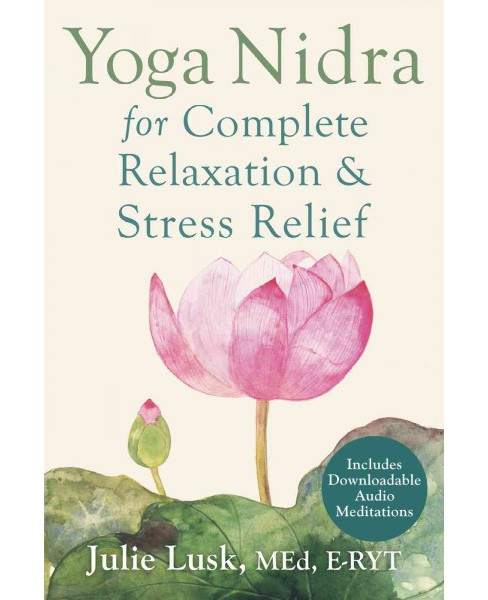 Yoga Nidra for Complete Relaxation & Stress Relief (Paperback) (Julie Lusk) - image 1 of 1