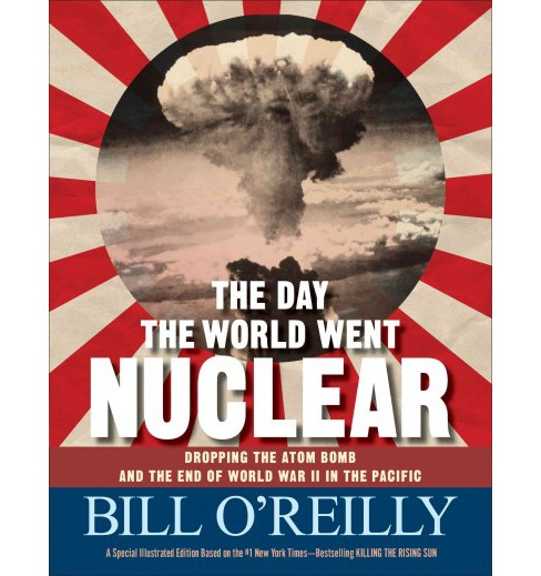 Day the World Went Nuclear : Dropping the Atom Bomb and the End of World War II in the Pacific - image 1 of 1