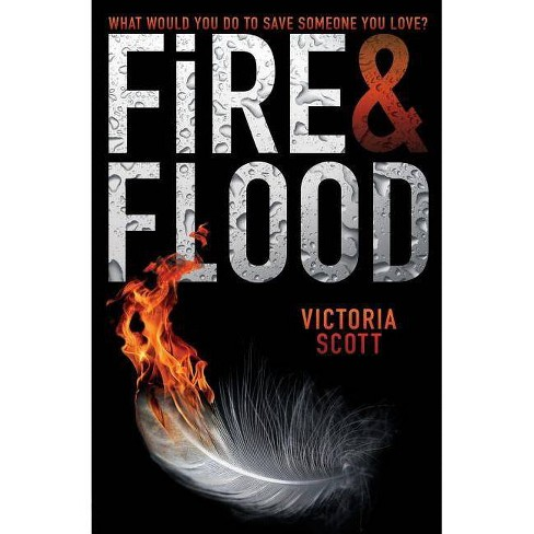 Fire & Flood - by  Victoria Scott (Hardcover) - image 1 of 1
