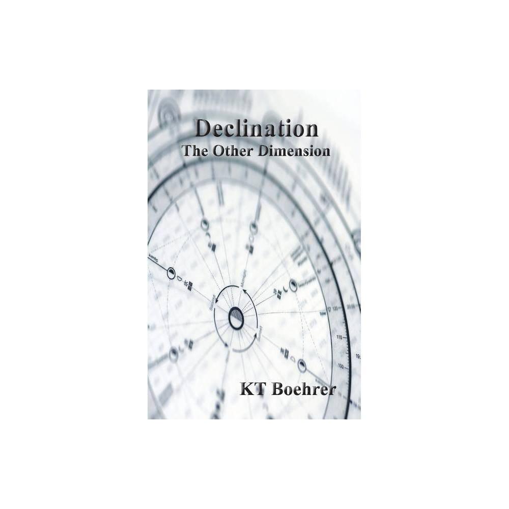 Declination By Kt Boehrer Paperback
