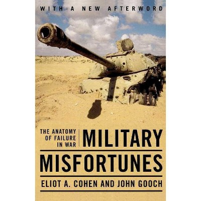 Military Misfortunes - Annotated by  Eliot a Cohen & John Gooch (Paperback)