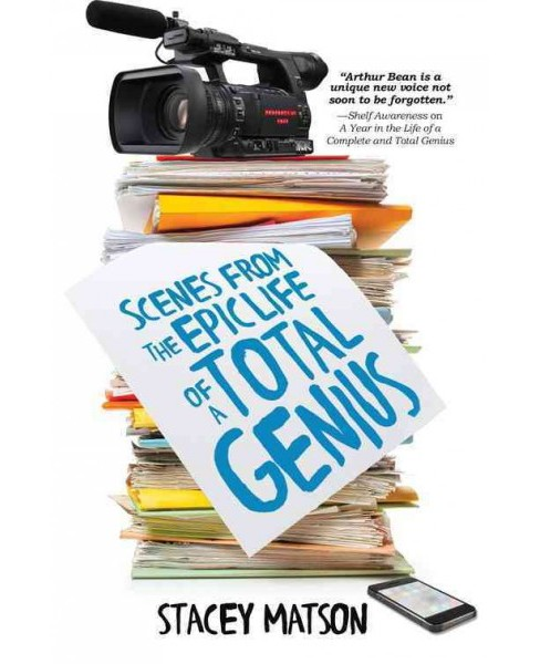 Scenes from the Epic Life of a Total Genius (Hardcover) (Stacey Matson) - image 1 of 1