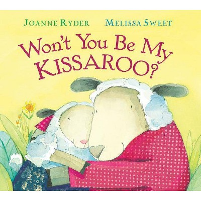 Won't You Be My Kissaroo? (Padded Board Book)- (Send a Story)by Joanne Ryder (Board_book)