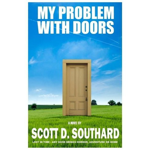 My Problem With Doors By Scott D