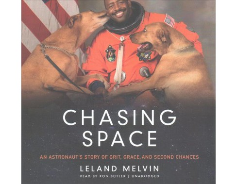 Chasing Space : An Astronaut's Story of Grit, Grace, and Second Chances: Library Edition (CD/Spoken - image 1 of 1