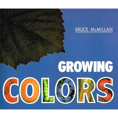 Growing Colors - by  Bruce McMillan (Hardcover) - image 1 of 1
