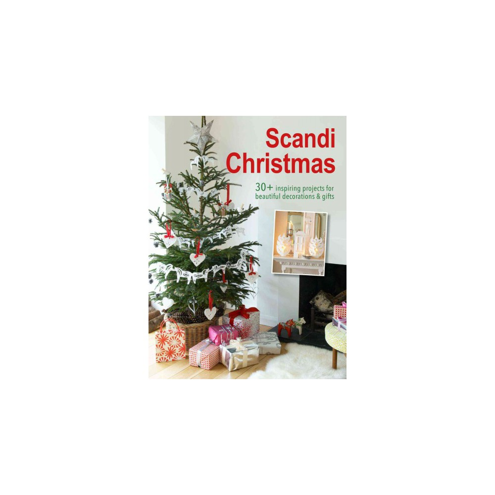 Scandi Christmas : Over 45 Projects and Quick Ideas for Beautiful Decorations & Gifts (Paperback)