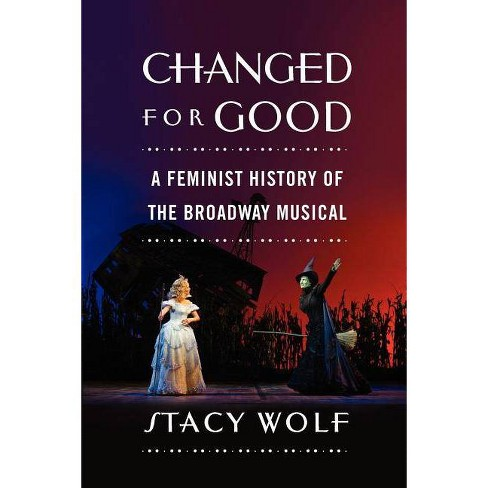 Changed for Good - by  Stacy Wolf (Paperback) - image 1 of 1