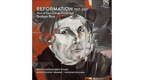 Choir Of Clare Colle - Reformation 1517-2017 (CD) - image 1 of 1