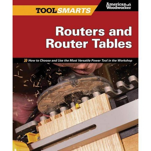 Routers and Router Tables (Aw) - (Tool Smarts) by  Randy Johnson (Paperback) - image 1 of 1