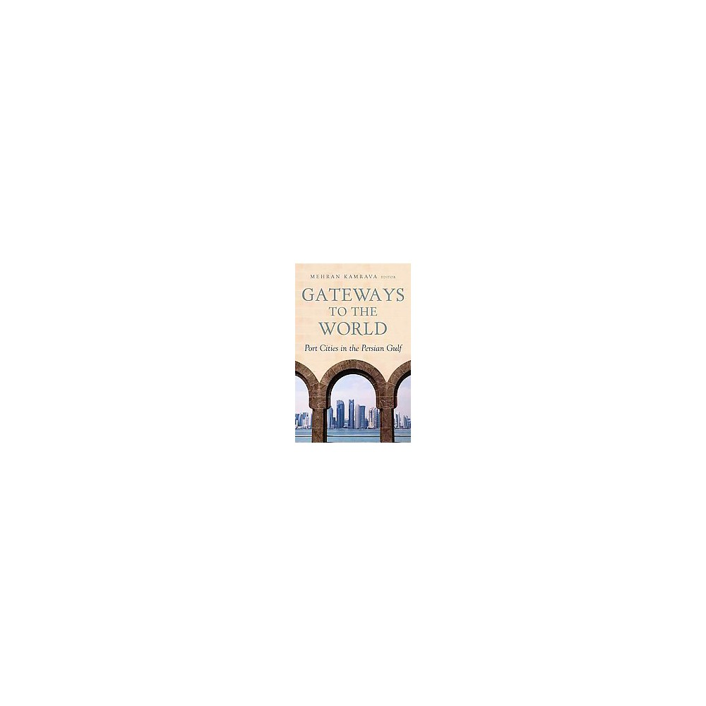 Gateways to the World : Port Cities in the Persian Gulf (Paperback)