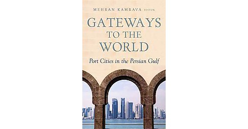 Gateways to the World : Port Cities in the Persian Gulf (Paperback) - image 1 of 1