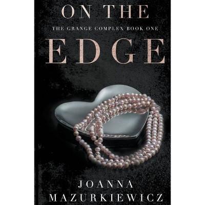 On the Edge - by  Joanna Mazurkiewicz (Paperback)
