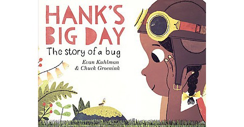 Hank's Big Day : The Story of a Bug (Hardcover) (Evan Kuhlman) - image 1 of 1