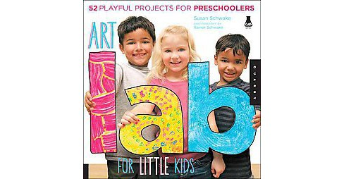 Art Lab for Little Kids : 52 Playful Projects for Preschoolers! (Paperback) (Susan Schwake) - image 1 of 1