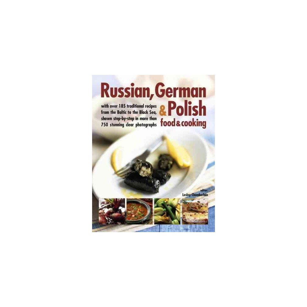 Russian, German & Polish food & cooking : With over 185 traditional recipes from the Baltic to the Black