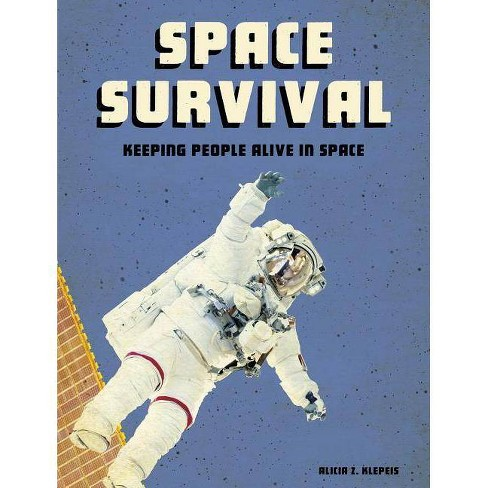 Space Survival - (Future Space) by  Alicia Z Klepeis (Paperback) - image 1 of 1