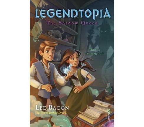 Shadow Queen -  (Legendtopia) by Lee Bacon (Hardcover) - image 1 of 1