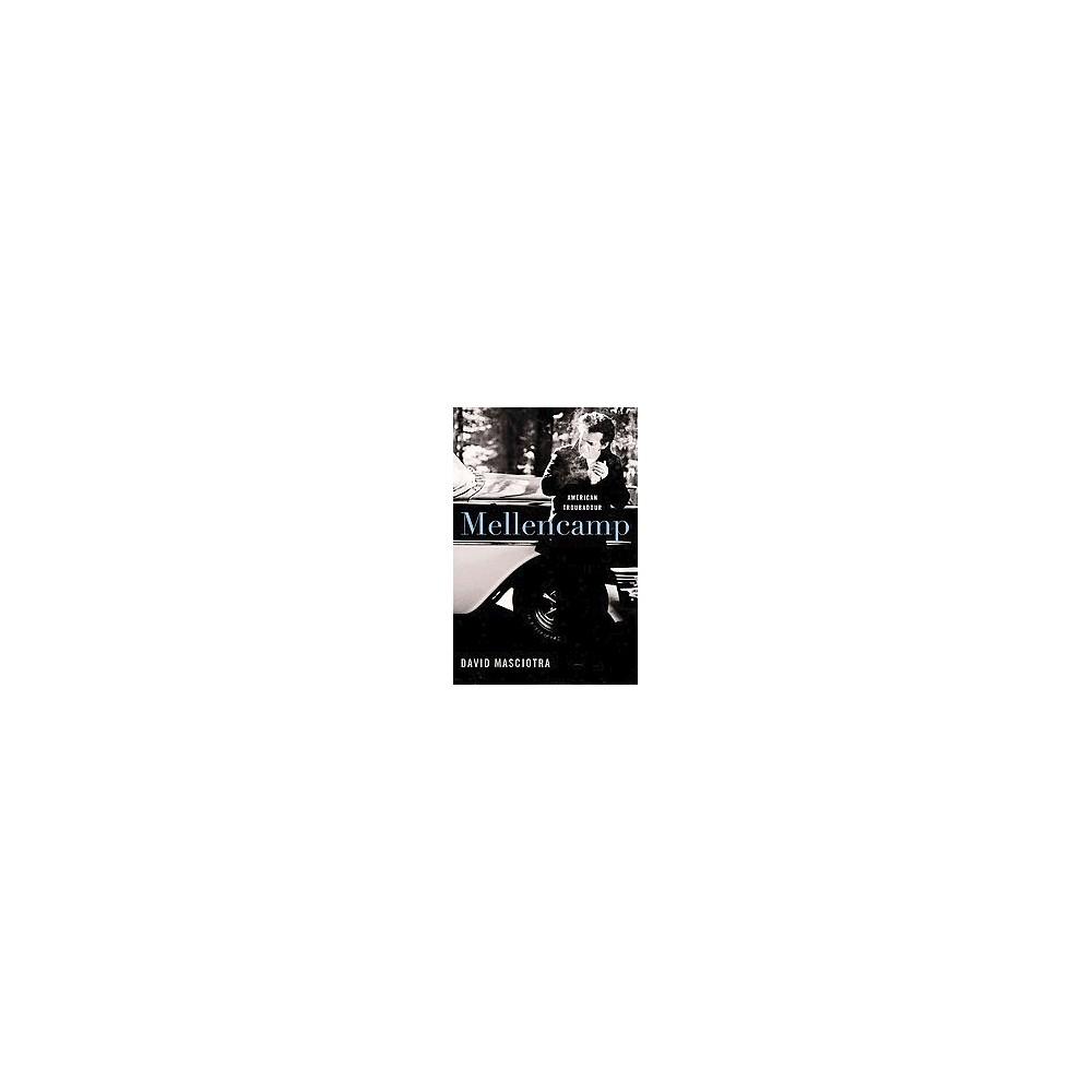 Mellencamp : American Troubadour (Hardcover) (David Masciotra)