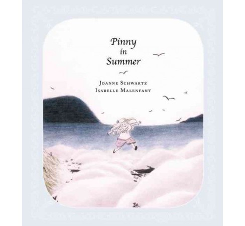 Pinny in Summer (Hardcover) (Joanne Schwartz) - image 1 of 1