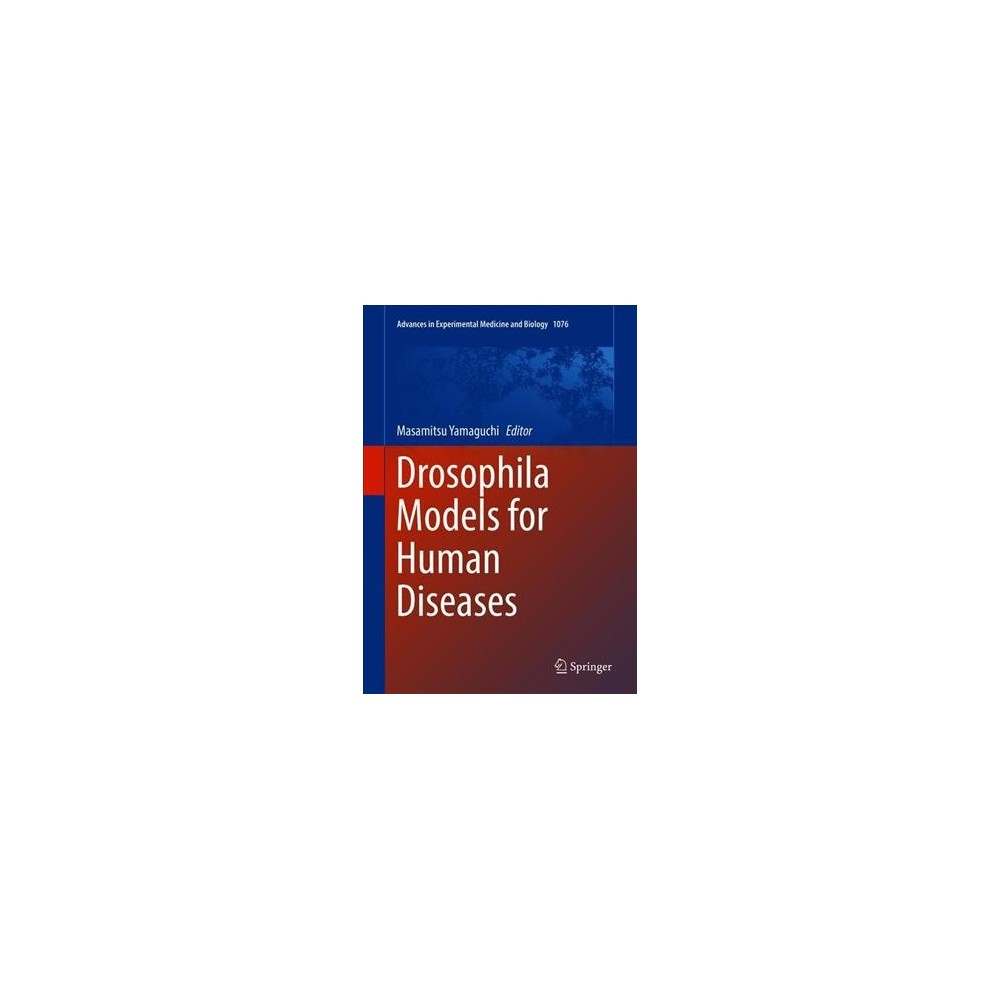 Drosophila Models for Human Diseases - (Hardcover)