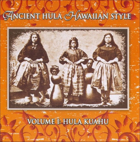 Various Artists - Ancient Hula Hawaiian Style, Vol. 1: Hula Kuahu (CD) - image 1 of 1