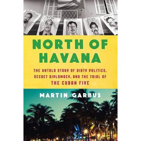 North of Havana - by  Martin Garbus (Hardcover) - image 1 of 1
