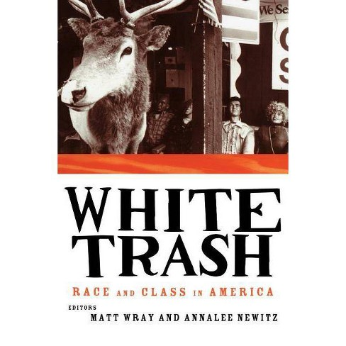White Trash - by  Annalee Newitz (Paperback) - image 1 of 1