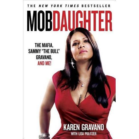Mob Daughter - by  Karen Gravano & Lisa Pulitzer (Paperback) - image 1 of 1