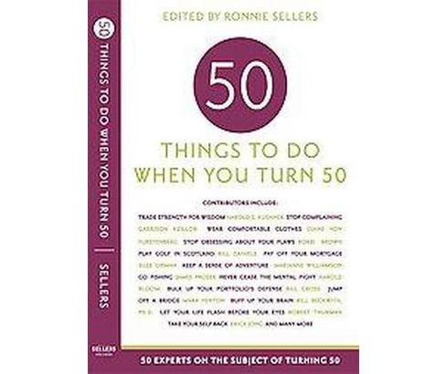 Fifty Things to Do When You Turn Fifty (Paperback) - image 1 of 1