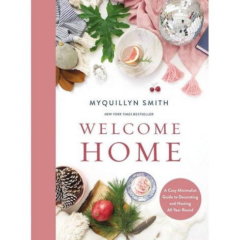 Welcome Home - by  Myquillyn Smith (Hardcover) - image 1 of 1