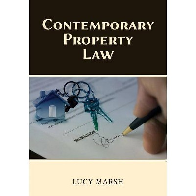 Contemporary Property Law - by  Lucy Marsh (Paperback)