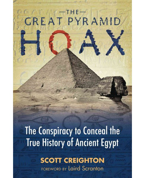 Great Pyramid Hoax : The Conspiracy to Conceal the True History of Ancient Egypt (Paperback) (Scott - image 1 of 1