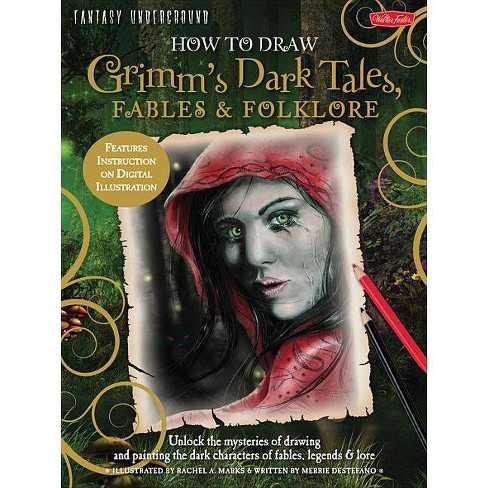 How to Draw Grimm's Dark Tales, Fables & Folklore - (Fantasy Underground) by  Merrie DeStefano - image 1 of 1