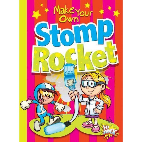 Make Your Own Stomp Rocket - (Make Your Own Fun) by  Julia Garstecki & Stephanie Derkovitz (Paperback) - image 1 of 1