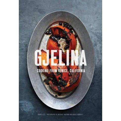 Gjelina: Cooking from Venice, California (California Cooking, Restaurant Cookbooks, Cal-Med Cookbook) - image 1 of 1