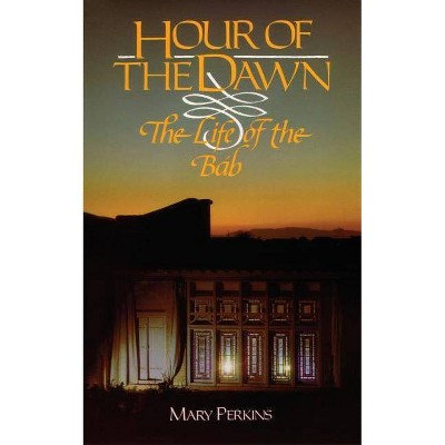 Hour of the Dawn - by  Mary Perkins (Paperback)