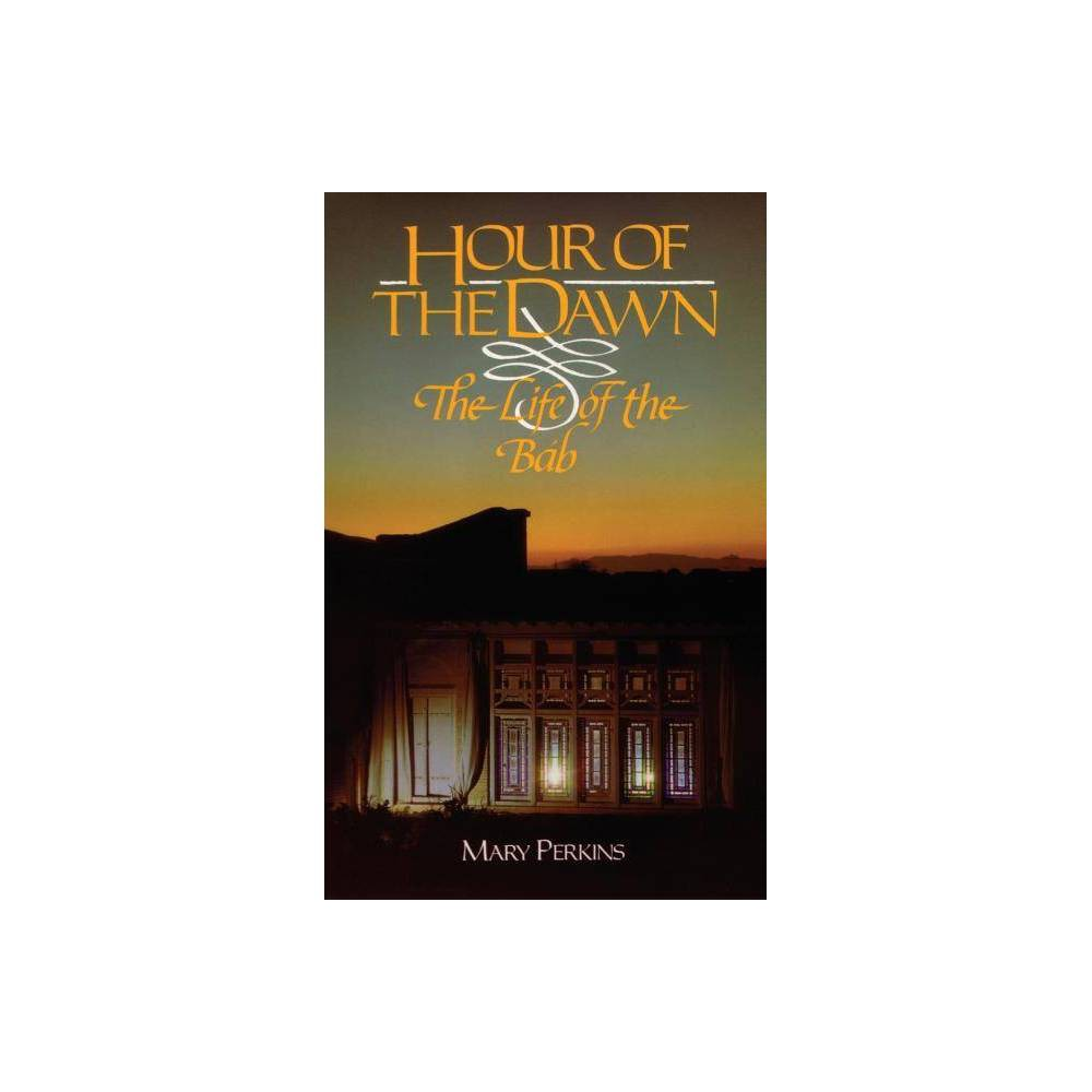 Hour Of The Dawn By Mary Perkins Paperback