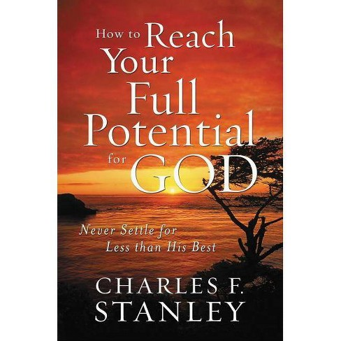 How to Reach Your Full Potential for God - (Paperback) - image 1 of 1