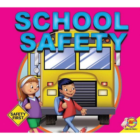 School Safety - (Safety First) by  Susan Kesselring (Paperback) - image 1 of 1