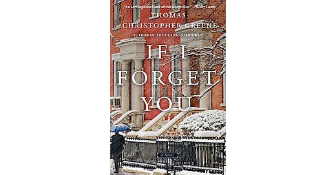 If I Forget You (Hardcover) (Thomas Christopher Greene) - image 1 of 1