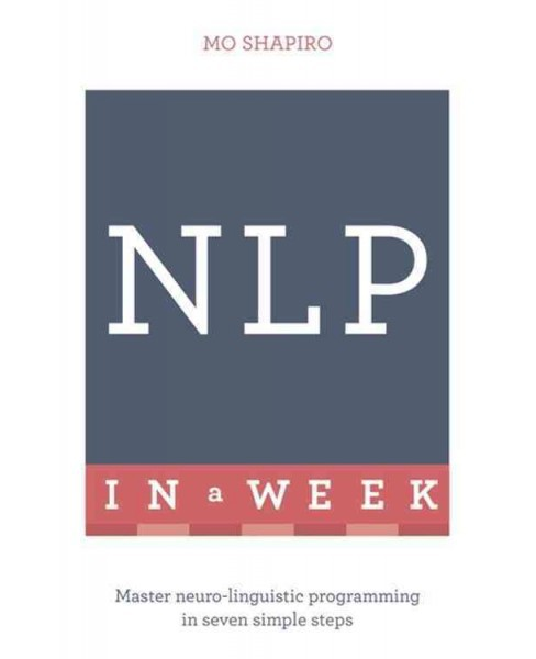 Teach Yourself NLP in a Week (Paperback) (Mo Shapiro) - image 1 of 1