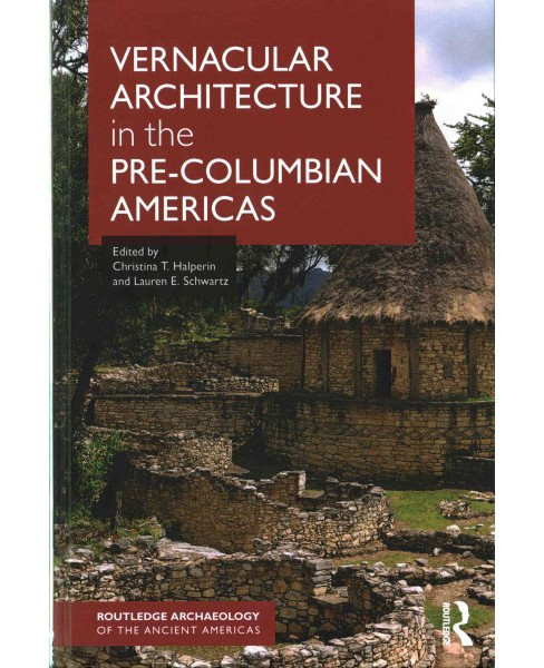Vernacular Architecture in the Pre-Columbian Americas (Hardcover) - image 1 of 1
